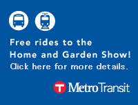 Metro Transit free rides to the Minneapolis Home and Garden Show banner
