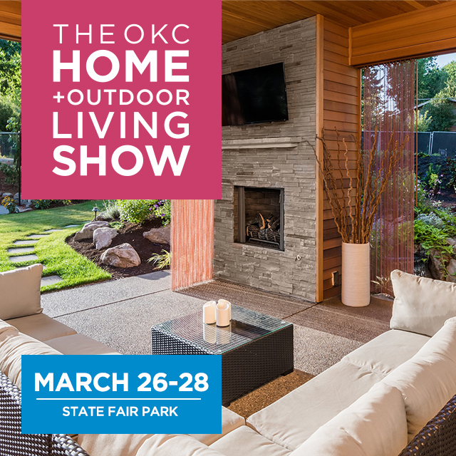 The OKC Home + Outdoor Living Show March 26-28, 2021