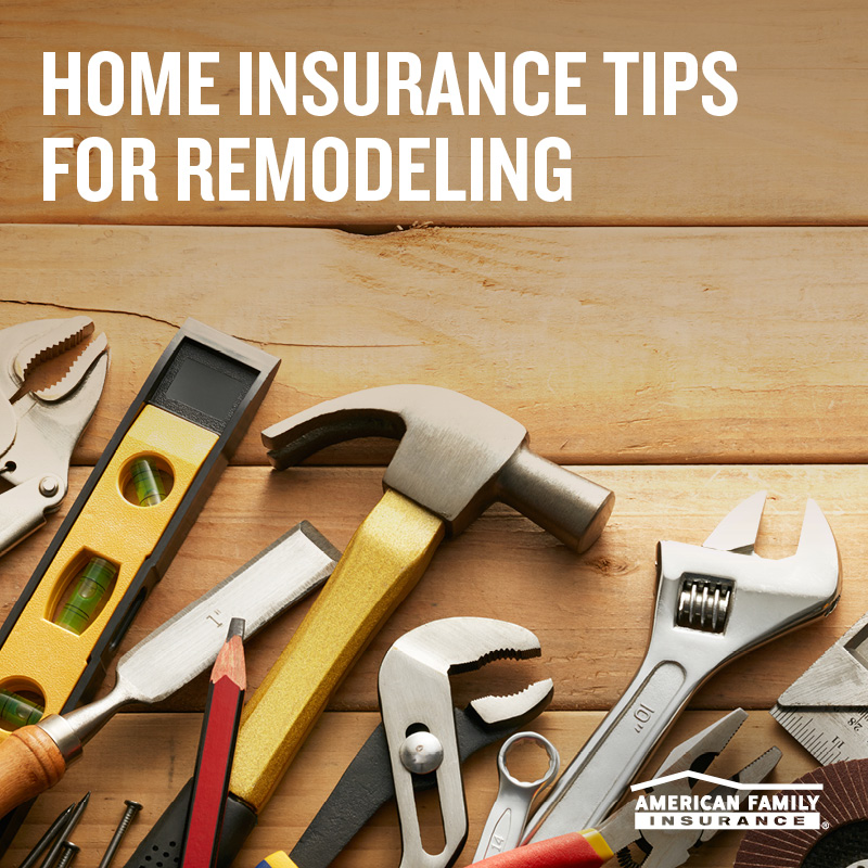 American Family Insurance Tips for Remodeling